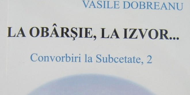 """Exegeză afectivă – Doina Dobreanu, Vasile Dobreanu: """"La obârşie, la izvor…"""""""