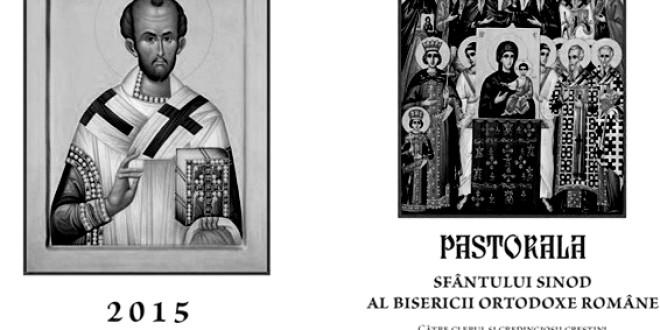 PASTORALA SFÂNTULUI SINOD AL BISERICII ORTODOXE ROMÂNE LA DUMINICA ORTODOXIEI DIN ANUL DOMNULUI 2015
