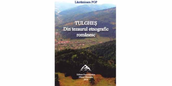"""Un debut editorial promiţător: volumul """"Tulgheş. Din tezaurul etnografic românesc"""", de Lăcrămioara Pop"""