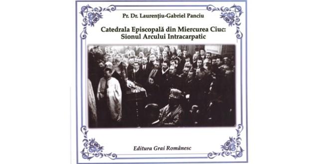 O frumoasă şi necesară lucrare monografică: <i>Catedrala Episcopală din Miercurea Ciuc. Sionul Arcului Intracarpatic</i>
