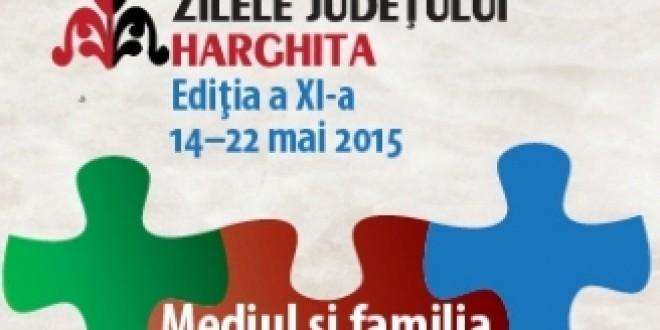 14-22 mai 2015, Zilele Judeţului Harghita – ediţia a XI-a